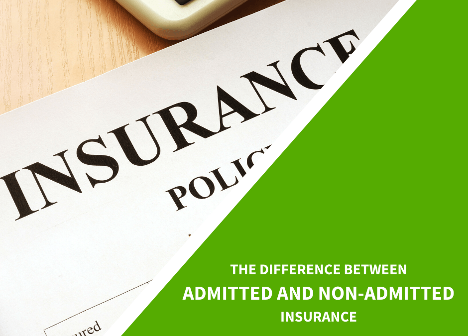 The Difference Between Admitted and Non-admitted Insurance